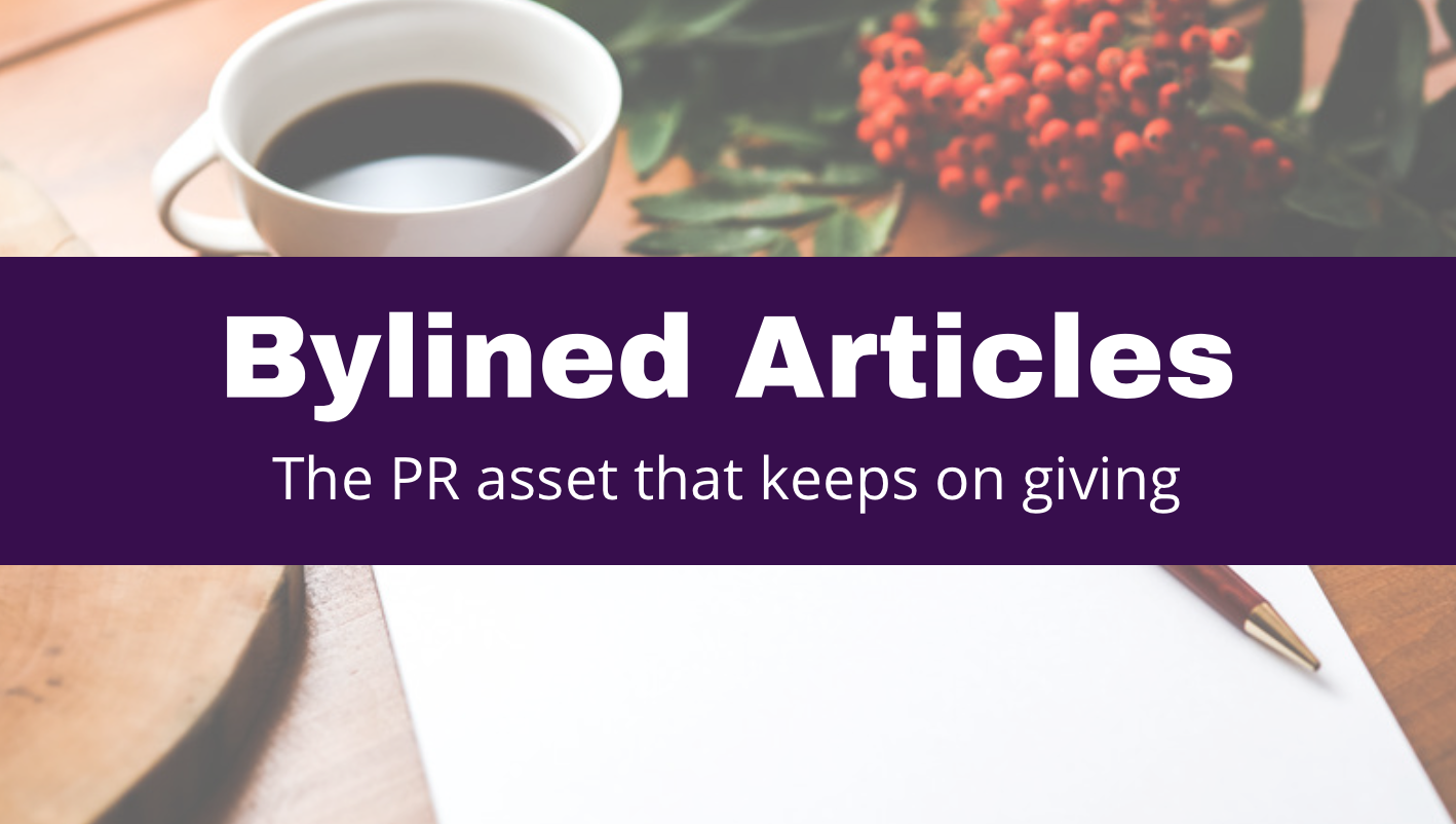Bylined articles: the PR asset that keeps on giving