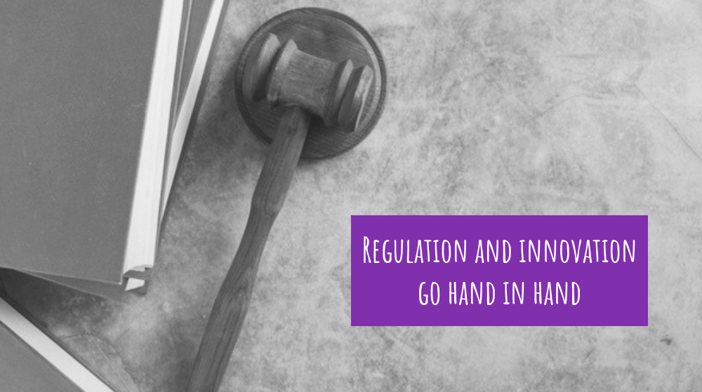 Regulation and innovation go hand in hand