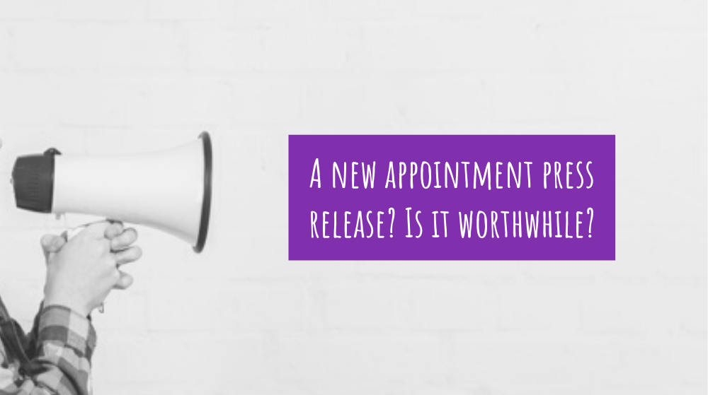 A new appointment press release? Is it worthwhile?