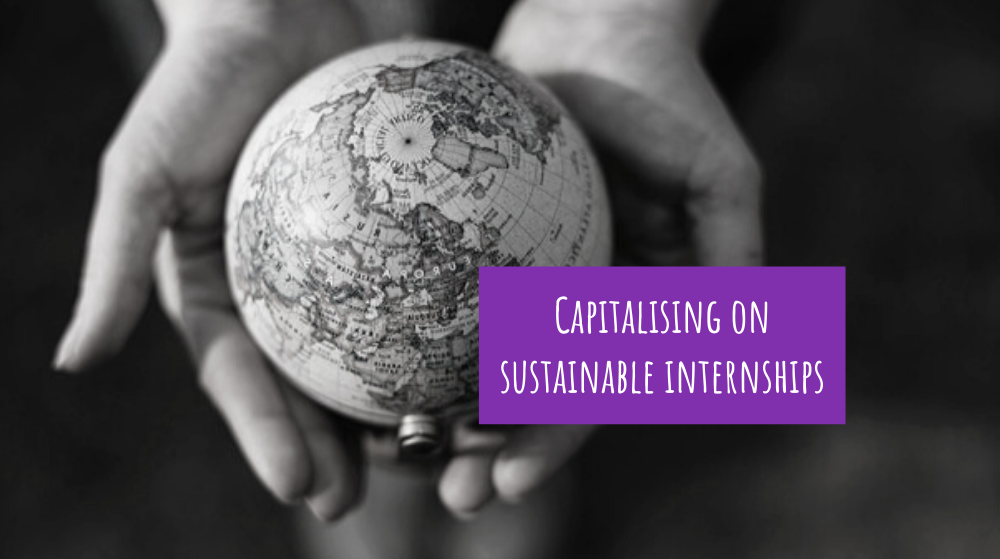 Capitalising on sustainable internships