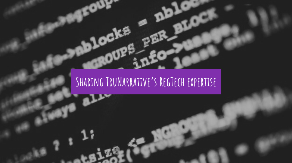 Sharing TruNarrative's RegTech expertise