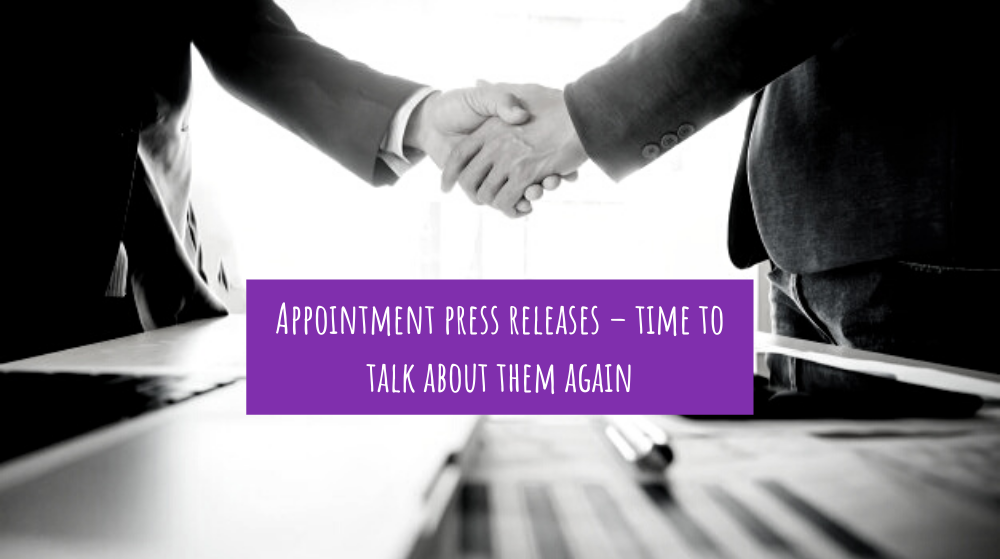 Appointment press releases – time to talk about them again